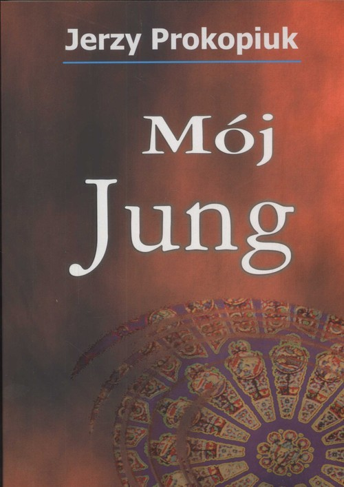 okładka Mój Jung, Książka   Prokopiuk Jerzy