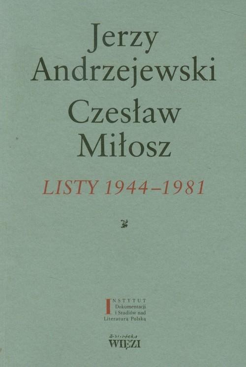 okładka Listy 1944-1981, Książka | Jerzy Andrzejewski, Czesław Miłosz