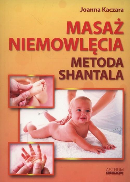 okładka Masaż niemowlęcia Metoda Shantala, Książka | Kaczara Joanna