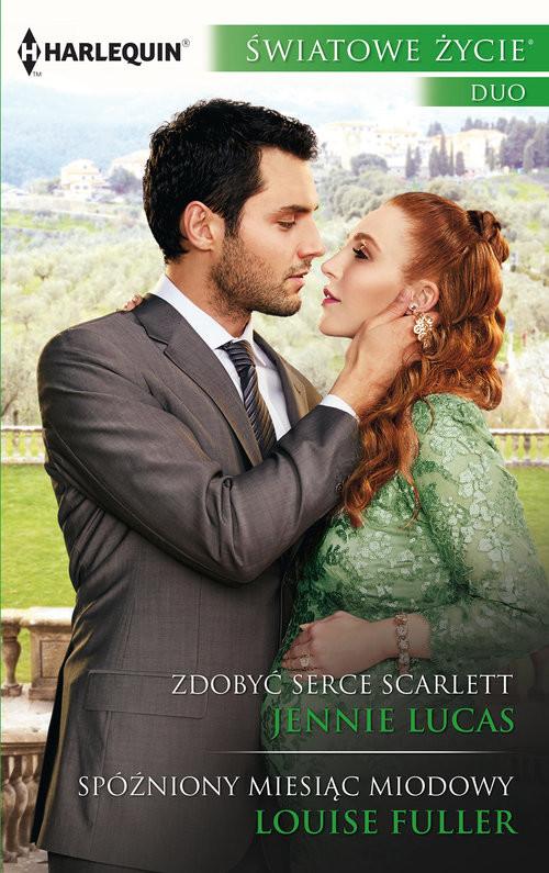 okładka Zdobyć serce Scarlett Spóźniony miesiąc, Książka | Jennie Lucas, Louise Fuller
