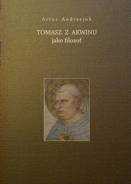 okładka Tomasz z Akwinu jako filozof, Książka | Andrzejuk Artur