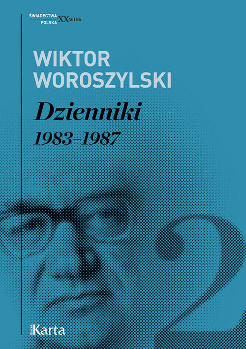 okładka Dzienniki Tom 2 1983 - 1987, Książka | Wiktor Woroszylski