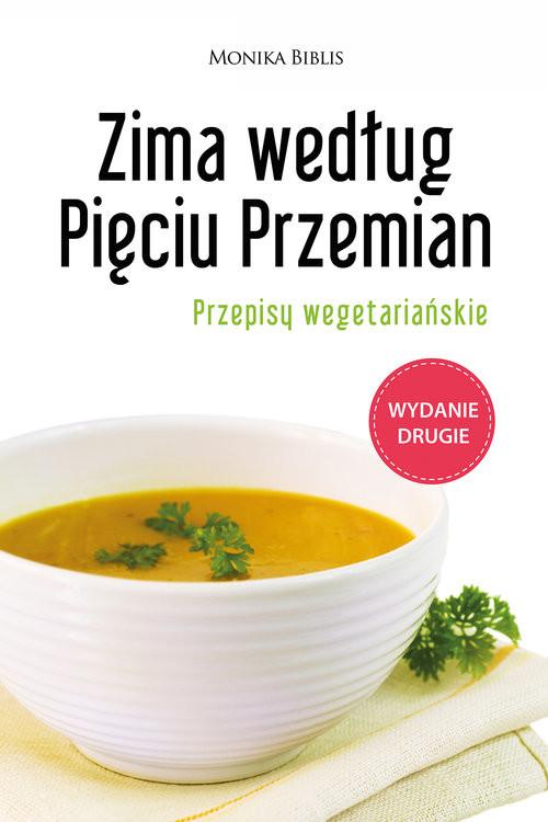 okładka Zima według Pięciu Przemian Przepisy wegetariańskie, Książka | Biblis Monika