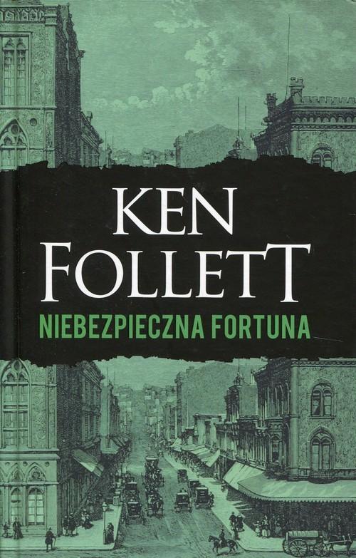 okładka Niebezpieczna fortuna, Książka | Follett Ken
