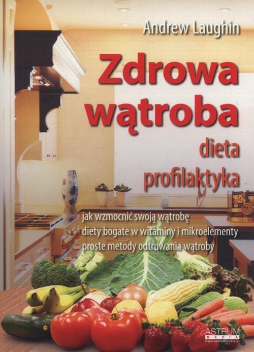okładka Zdrowa wątroba dieta profilaktyka, Książka | Laughin Andrew