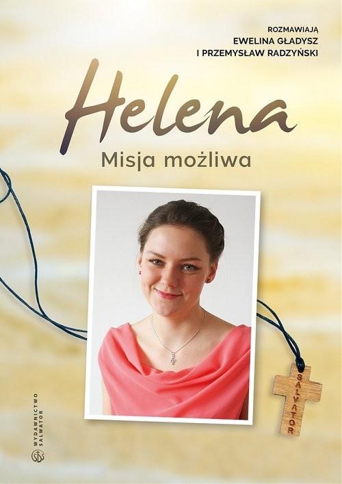 okładka Helena Misja możliwa, Książka | Ewelina Gładysz, Przemysław Radzyński