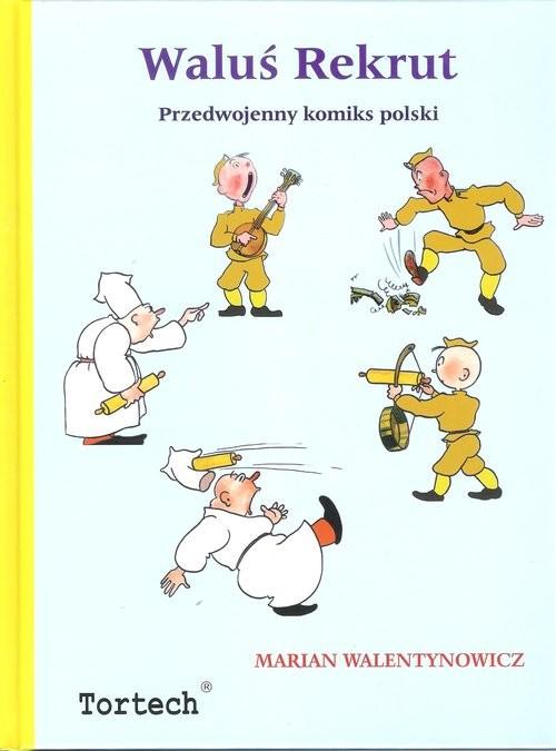 okładka Waluś Rekrut Przedwojenny komiks polski, Książka   Walentynowicz Marian