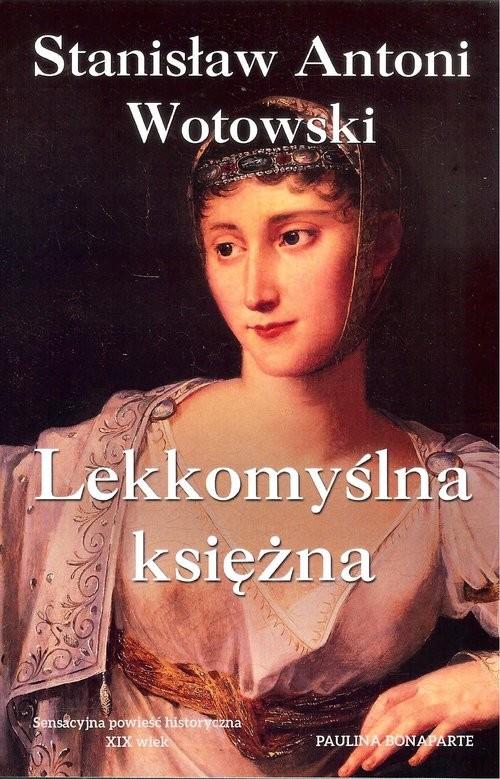 okładka Lekkomyślna księżna, Książka | Stanisław Antoni Wotowski