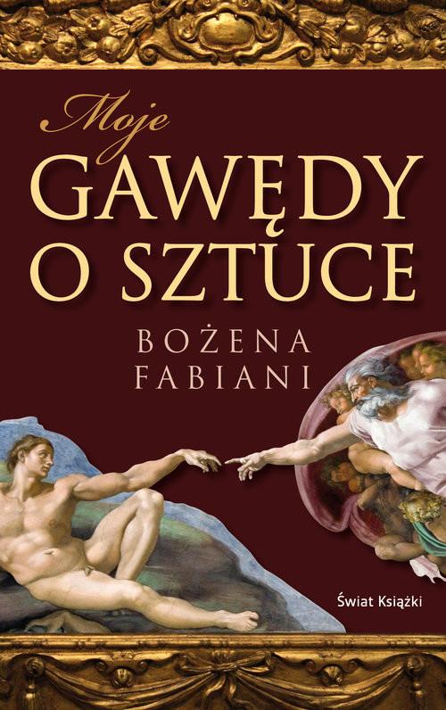 okładka Moje gawędy o sztuce, Książka | Fabiani Bożena
