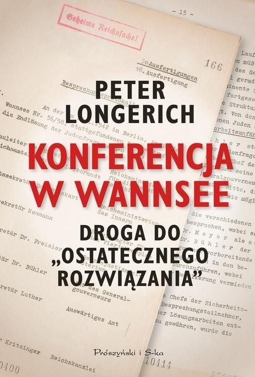 okładka Konferencja w Wannsee Droga do ostatecznego rozwiązania, Książka | Longerich Peter