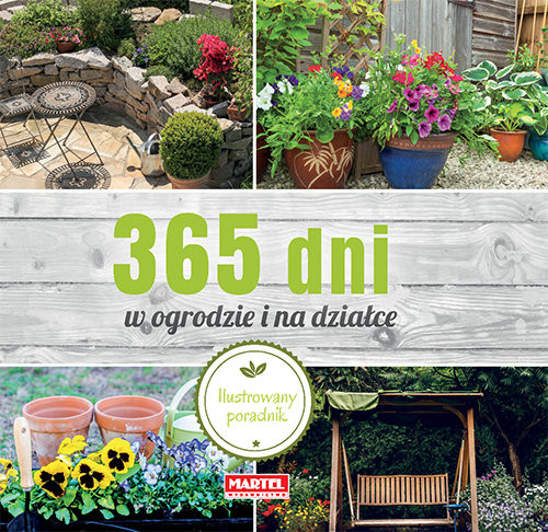 okładka 365 dni w ogrodzie i na działce Ilustrowany poradnikksiążka |  |