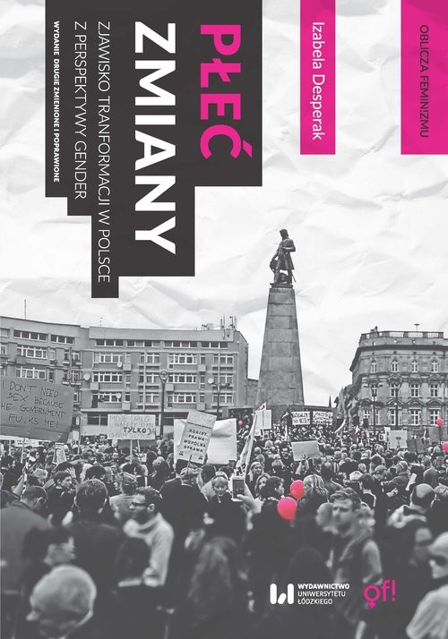 okładka Płeć zmiany Zjawisko transformacji w Polsce z perspektywy gender. Wydanie drugie zmienione i poprawione, Książka | Desperak Izabela