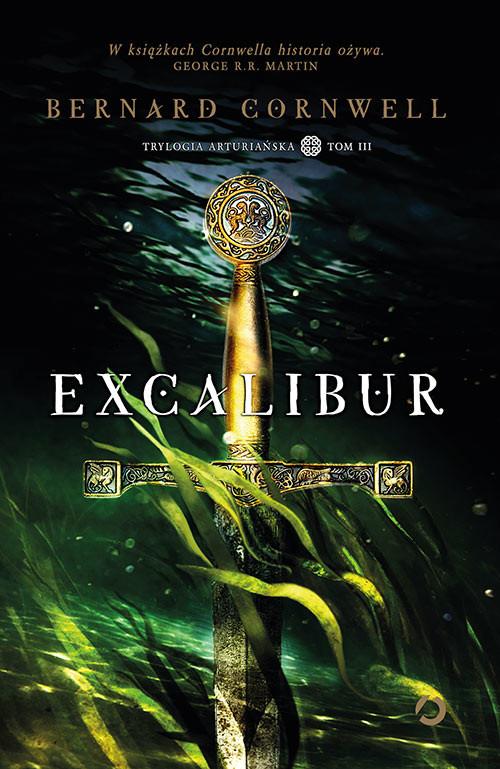okładka Excalibur. Trylogia arturiańska. Tom 3książka |  | Bernard Cornwell