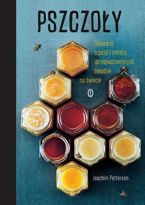 okładka Pszczoły Opowieść o pasji i miłości do najważniejszych owadów na świecieksiążka |  | Joachim Petterson