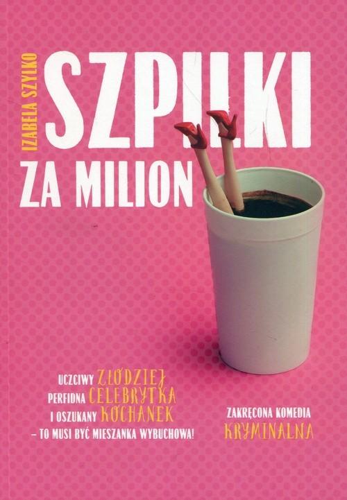 okładka Szpilki za milion funtów, Książka | Izabela Szylko