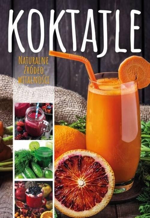 okładka Koktajle Naturalne źródło witalnościksiążka |  | Matoga Karolina