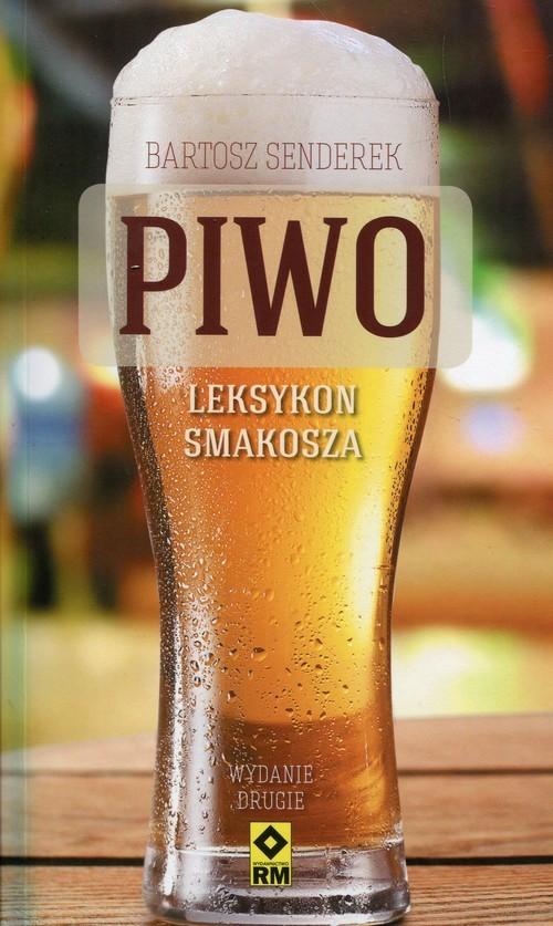 okładka Piwo Leksykon smakosz Najlepsze piwa z polskich sklepówksiążka |  | Senderek Bartosz