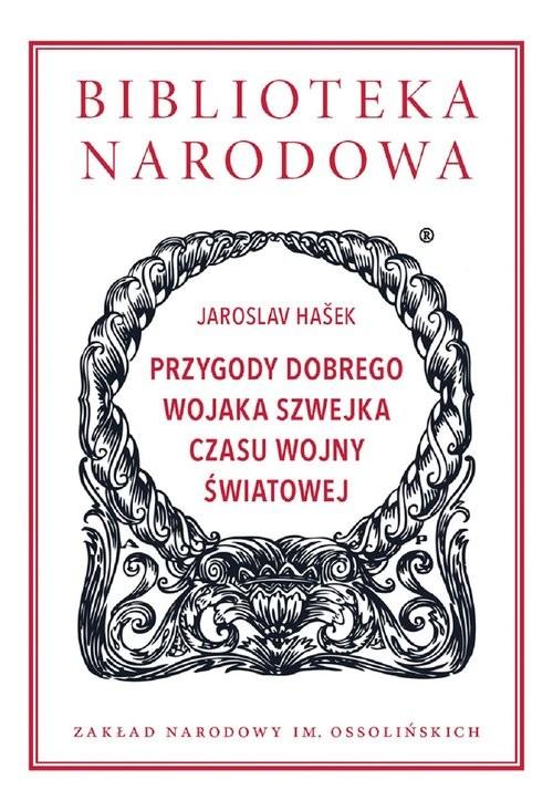 okładka Przygody dobrego wojaka Szwejka czasu wojny światowej, Książka | Hasek Jaroslav