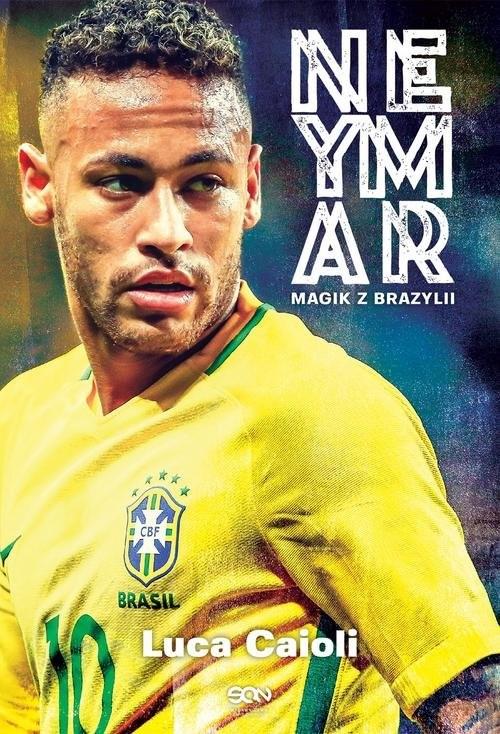 okładka Neymar Magik z Brazylii, Książka | Caioli Luca