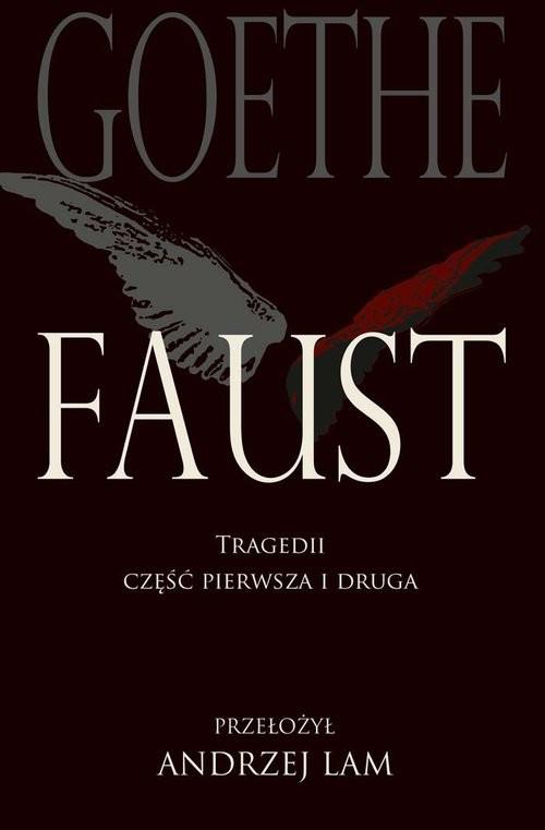 okładka Faust Tragedii część pierwsza i druga, Książka | Johann Wolfgang Goethe