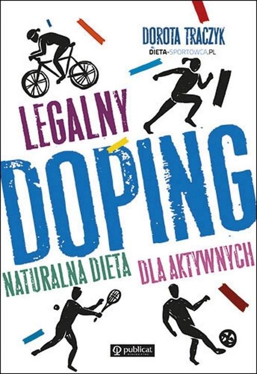 okładka Legalny doping Naturalna dieta dla aktywnych, Książka | Traczyk Dorota