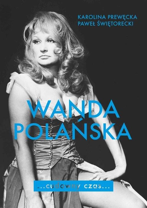okładka Wanda Polańska Cudowny czas, Książka | Karolina Prewęcka, Paweł Świętorecki
