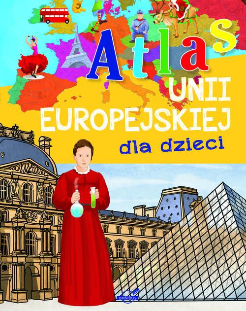 okładka Atlas Unii Europejskiej dla dzieci, Książka |