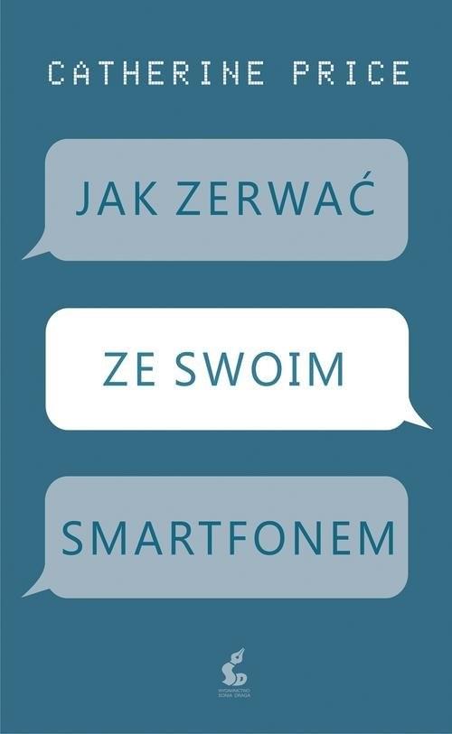okładka Jak zerwać ze swoim smartfonem, Książka | Price Catherine