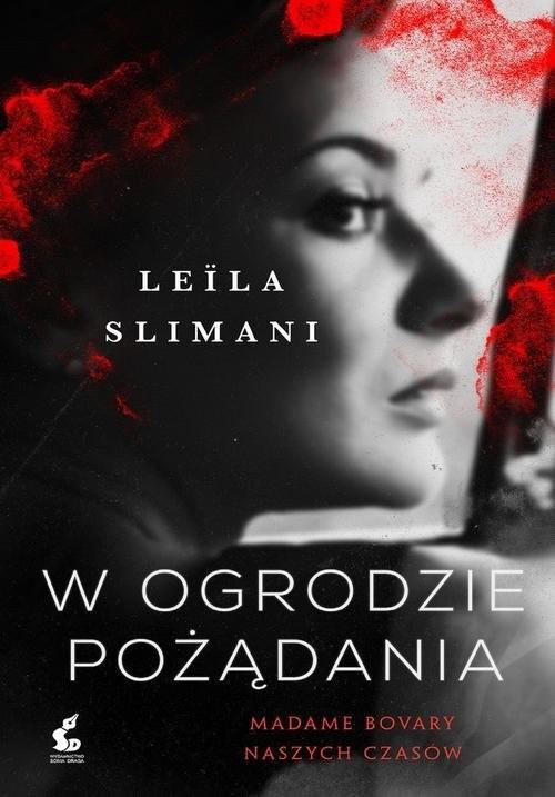 okładka W ogrodzie pożądania, Książka   Slimani Leila