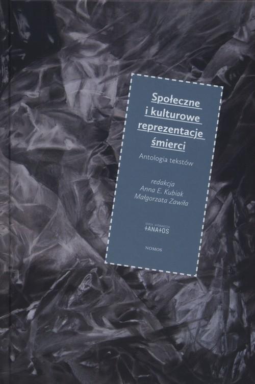 okładka Społeczne i kulturowe reprezentacje śmierci Antologia tekstów, Książka  