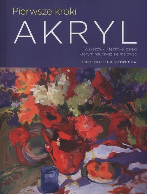 okładka Pierwsze kroki Akryl, Książka   Susette Billedeaux Gertsch