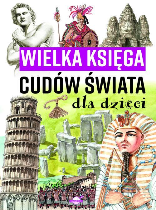 okładka Wielka księga cudów świata dla dzieci, Książka |