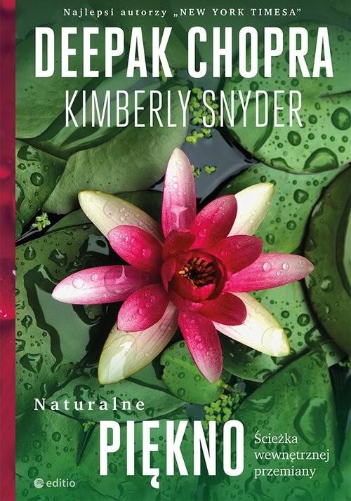 okładka Naturalne piękno Ścieżka wewnętrznej przemiany, Książka   Deepak  Chopra, M.D., Snyder Kimberly, C.N.