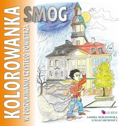 okładka Smog W poszukiwaniu czystego powietrza kolorowanka, Książka | Sandra Nejranowska, Łukasz Michewicz