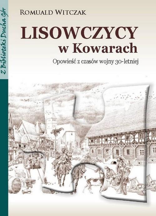 okładka Lisowczycy w Kowarach Opowieść z czasów wojny 30-letniej, Książka | Witczak Romuald