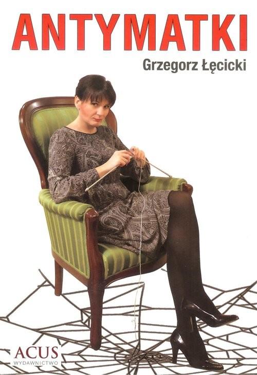 okładka Antymatki, Książka | Łęcicki Grzegorz