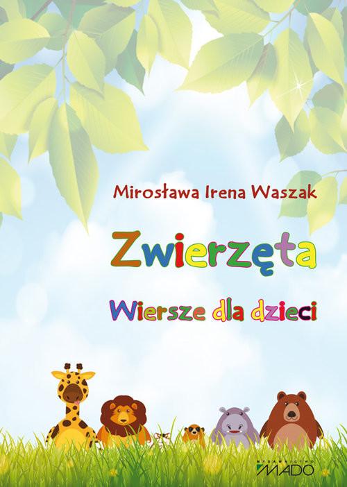 okładka Zwierzęta Wiersze dla dzieci, Książka | Mirosława Irena Waszak