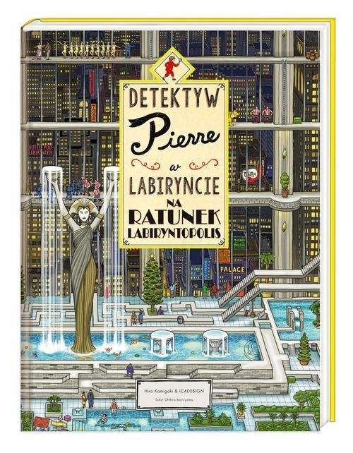 okładka Detektyw Pierre w labiryncie Na ratunek Labiryntopolis, Książka   Maruyama Chihiro