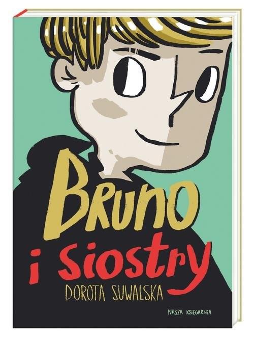okładka Bruno i siostry, Książka   Dorota Suwalska