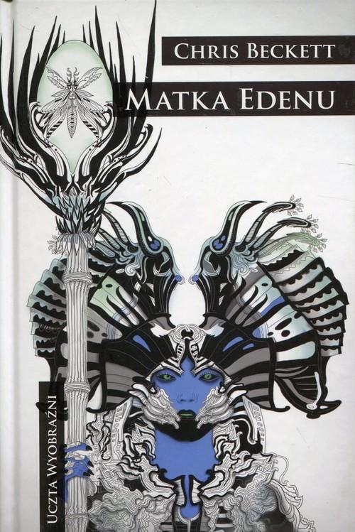 okładka Matka Edenu Uczta wyobraźni, Książka | Beckett Chris