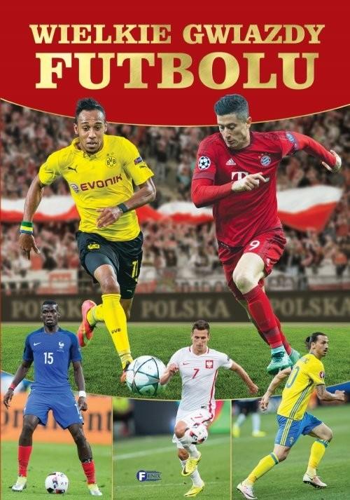 okładka Wielkie gwiazdy futbolu, Książka |