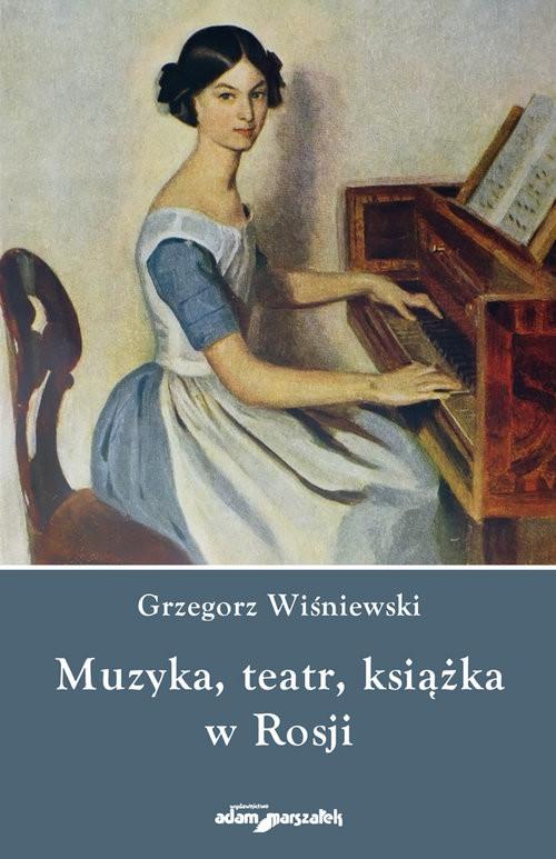 okładka Muzyka teatr książka w Rosji, Książka | Wiśniewski Grzegorz
