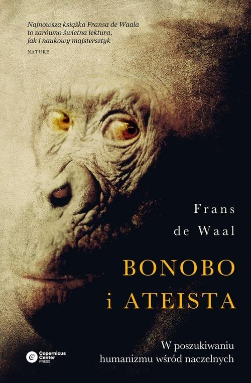 okładka Bonobo i ateista W poszukiwaniu humanizmu wśród naczelnych, Książka   Waal Frans de