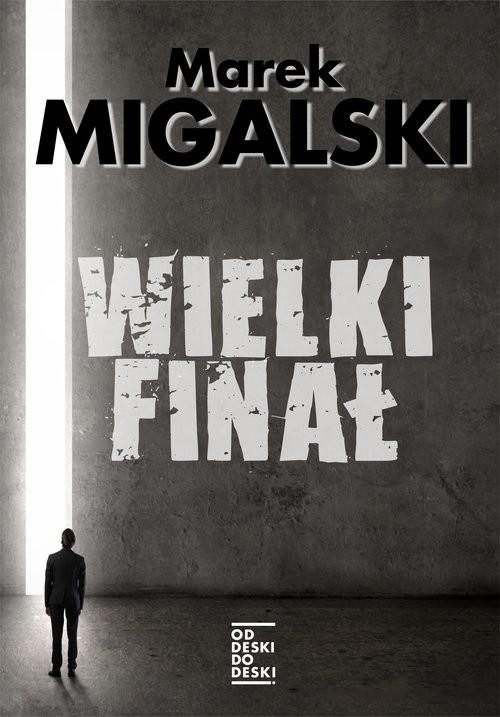 okładka Wielki finał, Książka | Migalski Marek