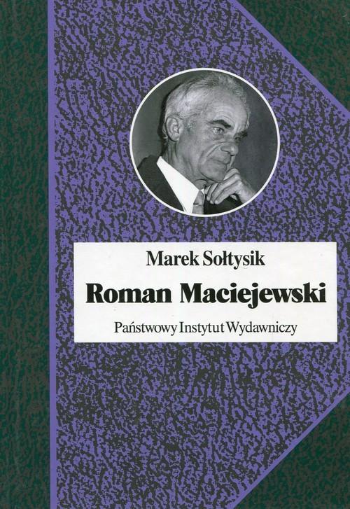 okładka Roman Maciejewski Dwa życia jednego artysty, Książka | Marek Sołtysik