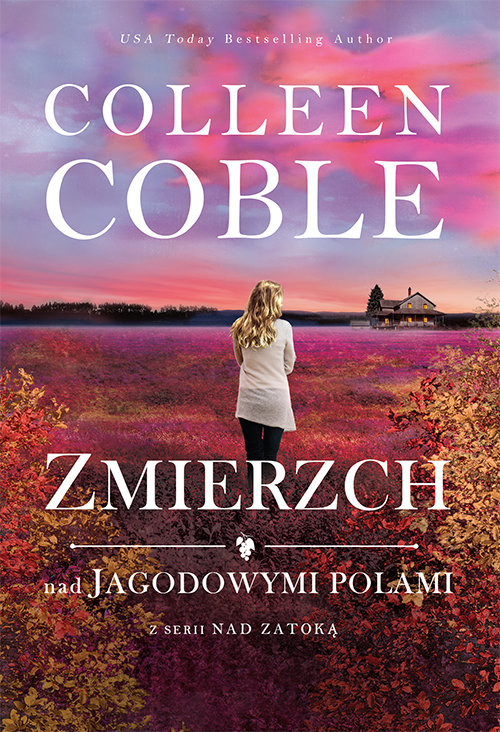 okładka Zmierzch nad jagodowymi polami Tom 3 Nad zatoką, Książka | Coble Colleen