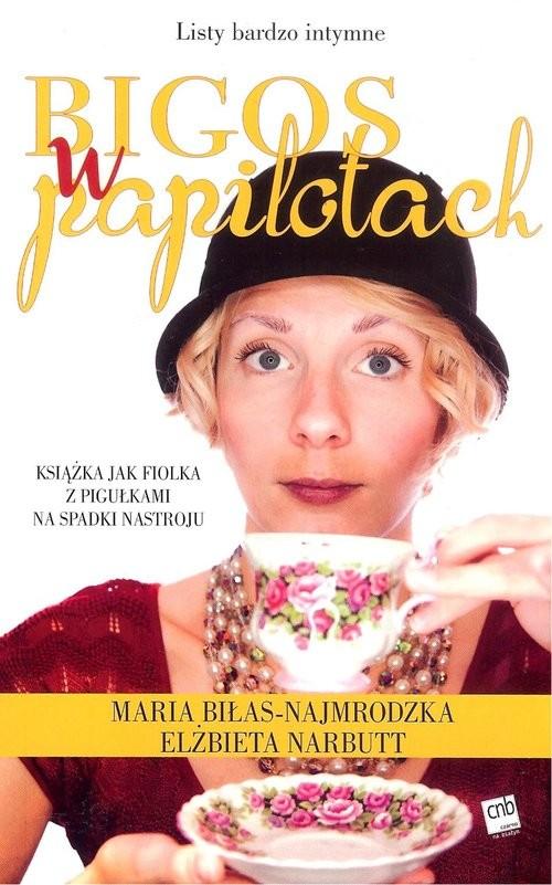 okładka Bigos w papilotach, Książka | Maria Biłas-Najmrodzka, Elżbieta Narbutt