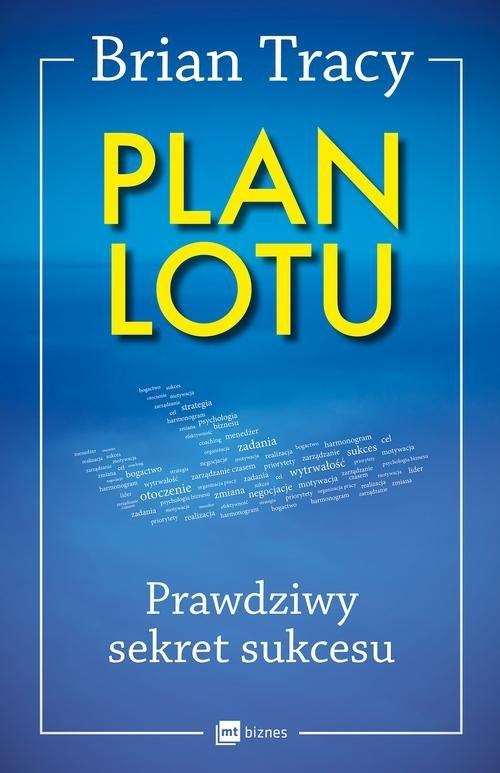 okładka Plan lotu Prawdziwy sekret sukcesu, Książka | Tracy Brian