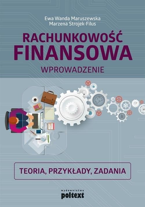 okładka Rachunkowość finansowa Wprowadzenie Teoria, przykłady, zadania, Książka | Ewa Wanda Maruszewska, Marzena Strojek-Filus