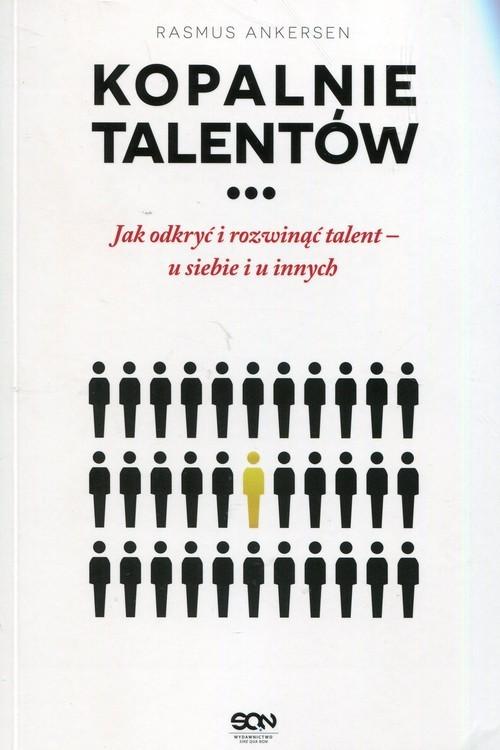 okładka Kopalnie Talentów Jak odkryć i rozwinąć talent - u siebie i u innych, Książka | Rasmus Ankersen